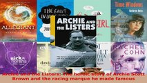Read  Archie and the Listers The heroic story of Archie Scott Brown and the racing marque he Ebook Free