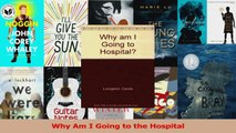 Download  Why Am I Going to the Hospital Ebook Free