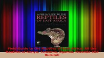 PDF Download  Field Guide to the Reptiles of East Africa All the Reptiles of Kenya Tanzania Uganda PDF Online