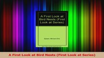 PDF Download  A First Look at Bird Nests First Look at Series Download Online