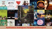 PDF Download  Ayahuasca Analogues Pangean Entheogens Download Online