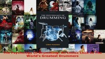 Read  The Psychology Of Drumming An Inside Look At The Worlds Greatest Drummers Ebook Free