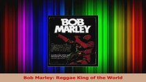 Read  Bob Marley Reggae King of the World Ebook Free