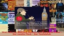Read  Drei Fälle für Sherlock Holmes Der schwarze Peter  Der zweite Fleck  Der Teufelsfuß Full Download