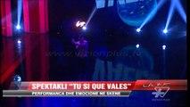 """Performanca dhe emocione në spektaklin """"Tu si que vales"""" - News, Lajme - Vizion Plus"""