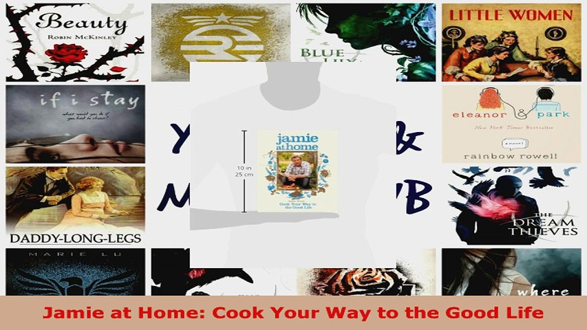 Cook Your Way to the Good Life Jamie at Home