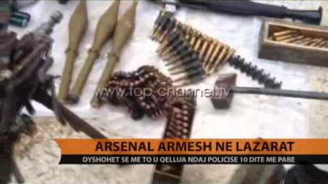 Lazarat, gjendet arsenali i armëve që u përdor për sulmin - Top Channel Albania - News - Lajme