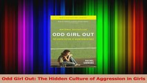 Odd Girl Out The Hidden Culture of Aggression in Girls Read Online