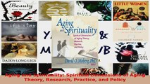 Read  Aging and Spirituality Spiritual Dimensions of Aging Theory Research Practice and Policy EBooks Online