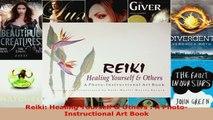 Read  Reiki Healing Yourself  Others  A PhotoInstructional Art Book Ebook Free
