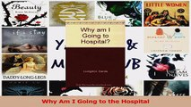 Read  Why Am I Going to the Hospital PDF Free