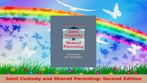 Joint Custody and Shared Parenting Second Edition PDF