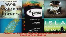 Download  Archetypal Chakras Meditations and Exercises for Opening Your Chakras PDF Online