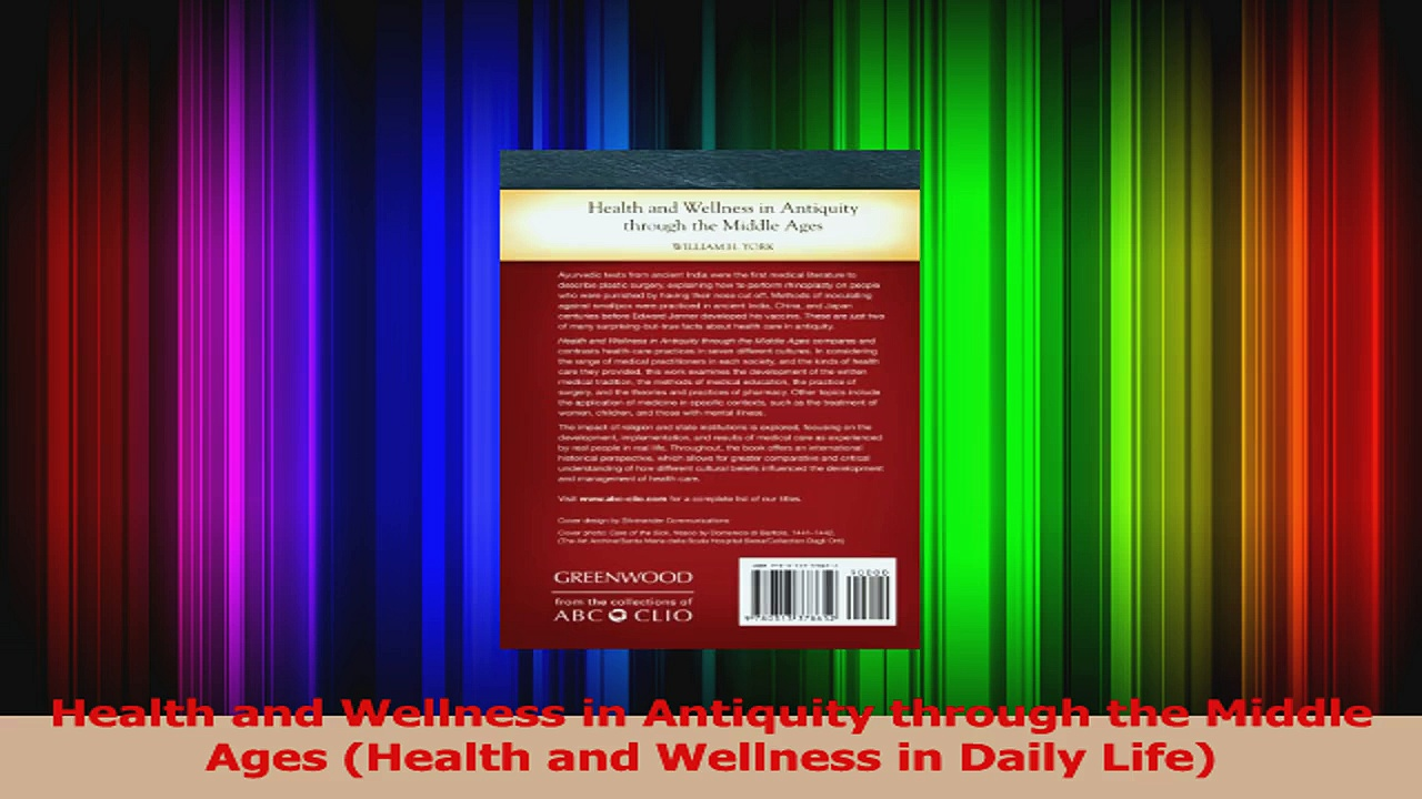 Health and Wellness in Antiquity through the Middle Ages Health and Wellness in Daily Read Online