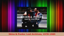 Read  Skins  Punks Lost Archives 19781985 Ebook Online