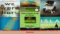 Read  Plants Potions  Oils for Horses Compass Points for Riders EBooks Online