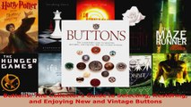Read  Buttons The Collectors Guide to Selecting Restoring and Enjoying New and Vintage Buttons PDF Free