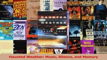 Read  Haunted Weather Music Silence and Memory Ebook Free
