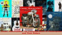 PDF Download  Classic Motorcycles The Complete Book of Motorcycles and Their Riders Read Online