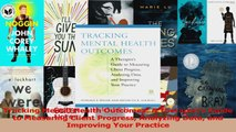 Read  Tracking Mental Health Outcomes A Therapists Guide to Measuring Client Progress PDF Online