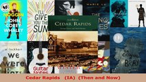 Read  Cedar Rapids   IA  Then and Now Ebook Free