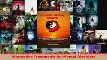 Read  Holistic Mental Health A Comparison of Traditional and Alternative Treatments for Mental Ebook Free