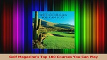 Golf Magazines Top 100 Courses You Can Play Read Online