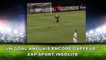 Un goal anglais encore gaffeur... zap sport insolite