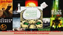 Read  GreenEyed Monsters and Good Samaritans Literary Allusions in Everyday Language PDF Online