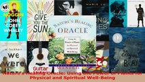 Download  Natures Healing Oracle Using the Power of Plants for Physical and Spiritual WellBeing EBooks Online