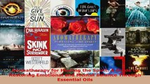 Read  Aromatherapy for Healing the Spirit A Guide to Restoring Emotional and Mental Balance EBooks Online