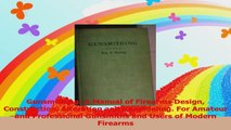 Gunsmithing A Manual of Firearms Design Construction Alteration and Remodeling For Read Online