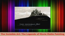 Read  The Invisible Art The Legends of Movie Matte Painting PDF Online