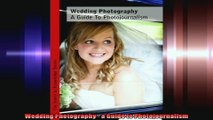 Wedding Photography  a Guide to Photojournalism
