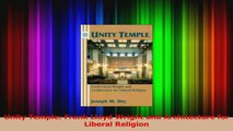 Read  Unity Temple Frank Lloyd Wright and Architecture for Liberal Religion Ebook Free