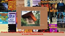Read  Frank Lloyd Wrights Seth Peterson Cottage Rescuing a Lost Masterwork Ebook Free
