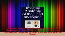 Imaging Anatomy of the Head and Spine A Photographic Color Atlas of Mri Ct Gross and PDF