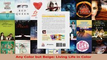 Download  Any Color but Beige Living Life in Color PDF Online