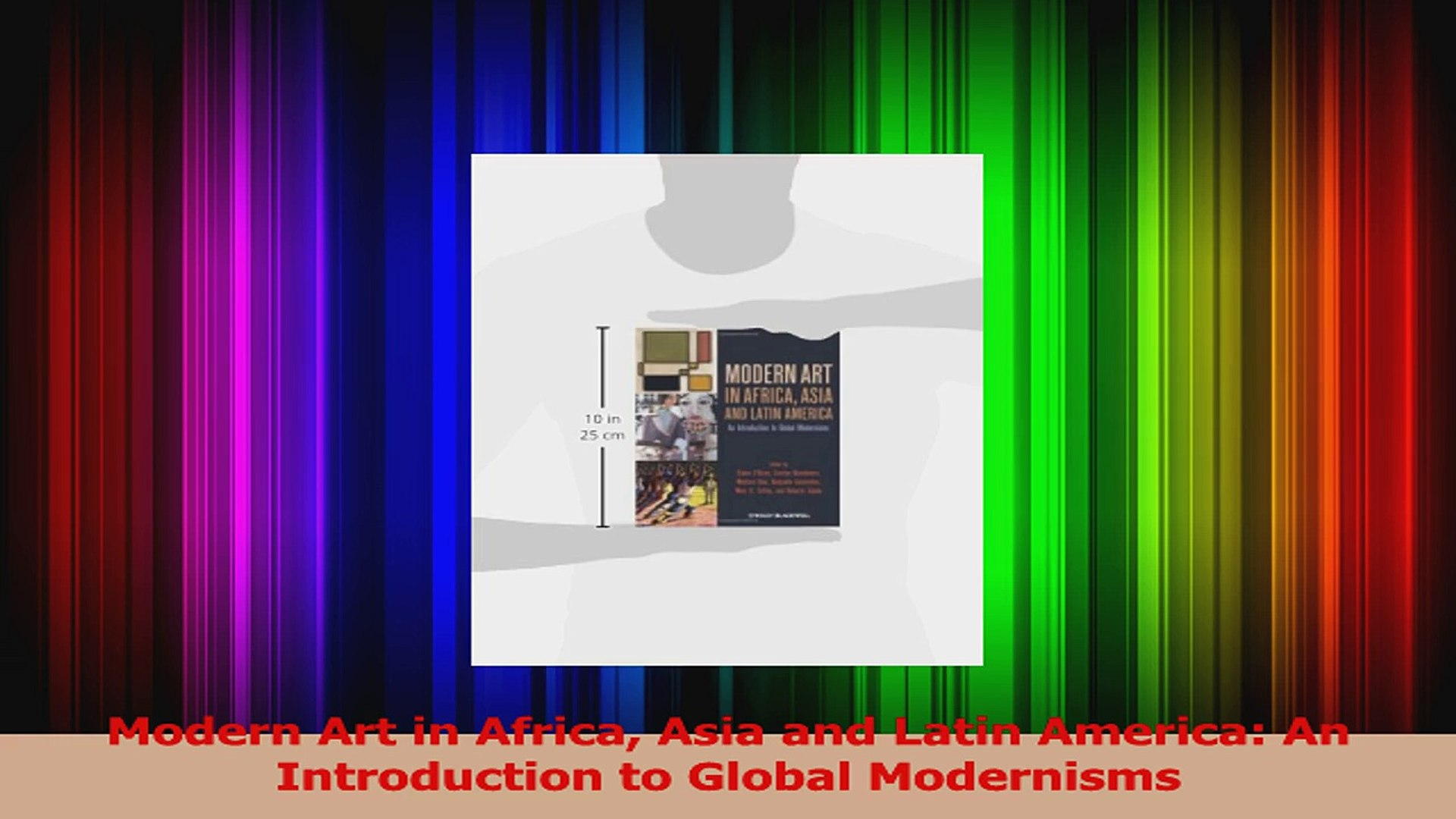 Pdf Download Modern Art In Africa Asia And Latin America An Introduction To Global Modernisms Read Online