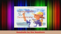 PDF Download  Seashells by the Seashore Download Full Ebook