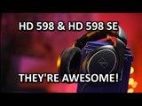 Sennheiser HD 598 & HD 598 SE, Awesome Stuff Week: Unwrapped!