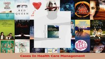 PDF Download  Cases In Health Care Management Download Full Ebook