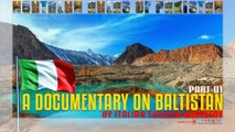 A DOCUMENTARY ON BALTISTAN BY ITALIAN FOREIGN MINISTRY (Part-1)