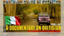 A DOCUMENTARY ON BALTISTAN BY ITALIAN FOREIGN MINISTRY (Part-2)