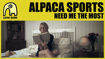 ALPACA SPORTS - Need Me The Most
