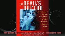 The Devils Doctor Felix Kersten and the Secret Plot to Turn Himmler Against Hitler