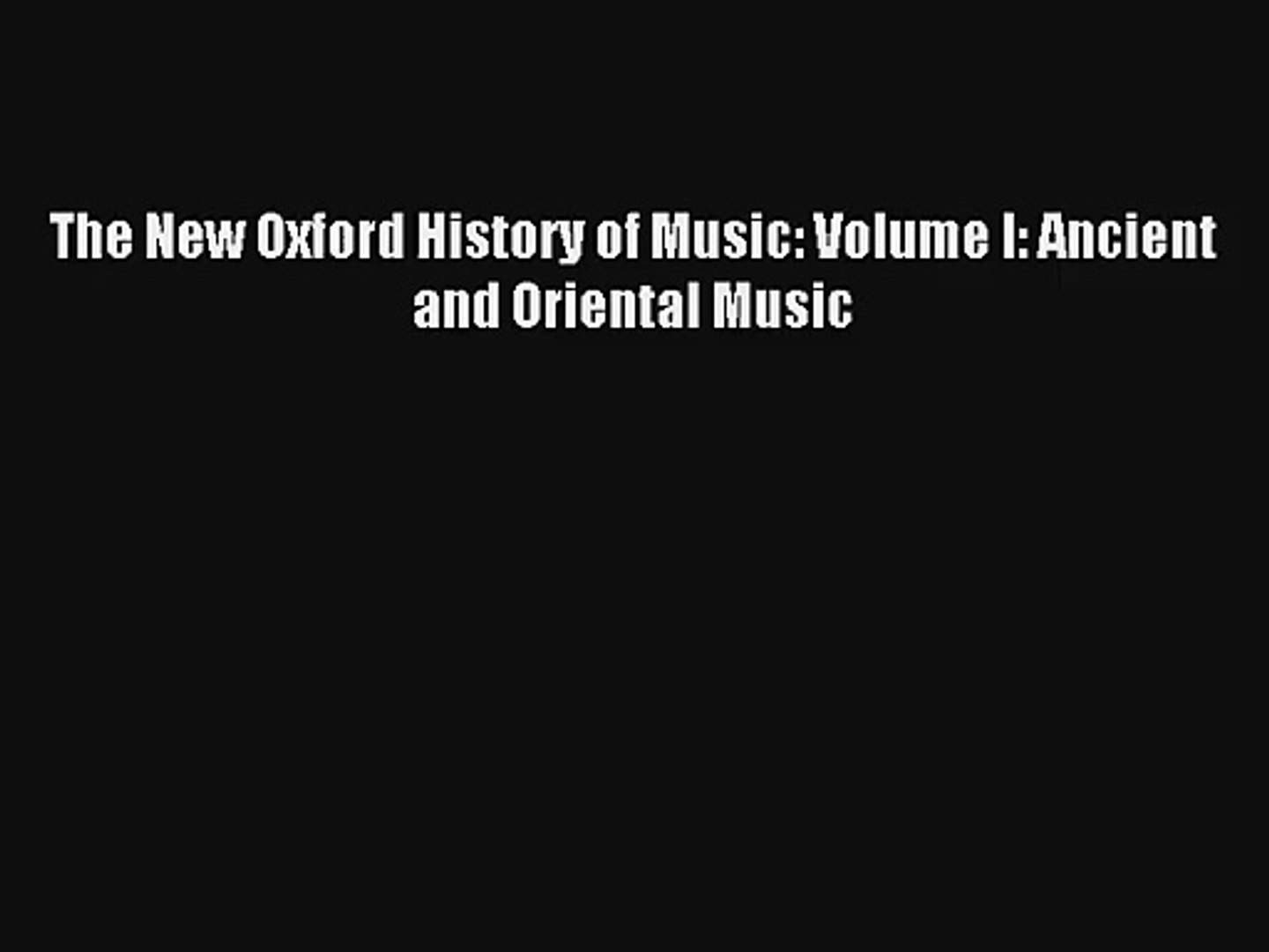 [PDF Download] The New Oxford History of Music: Volume I: Ancient and Oriental Music [Download]