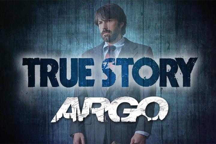 TRUE STORY : Argo