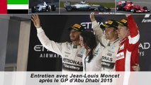 Entretien avec Jean-Louis Moncet après le GP d'Abu Dhabi 2015