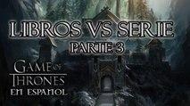 Diferencias entre los libros y la serie (Parte 3) Game of Thrones en Español 2015 Especial